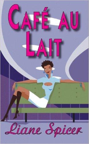 Cover Art for CAFÉ AU LAIT by Liane Spicer
