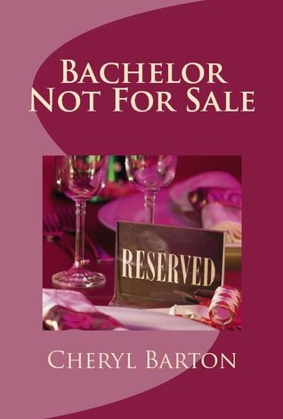 Cover Art for BACHELOR NOT FOR SALE by Cheryl Barton
