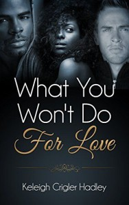 Cover Art for WHAT YOU WON'T DO FOR LOVE by Keleigh Crigler Hadley