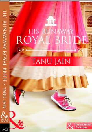 Cover Art for HIS RUNAWAY ROYAL BRIDE by Tanu Jain