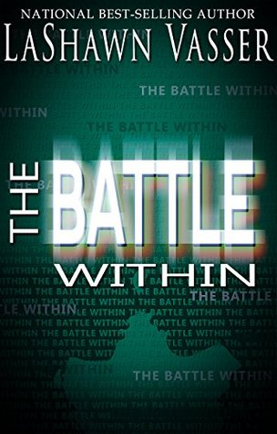 Cover Art for THE BATTLE WITHIN by LaShawn Vasser