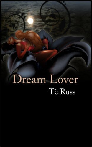 Cover Art for DREAM LOVER by Té Russ