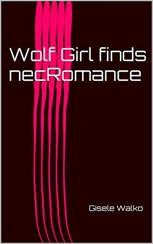 Cover Art for Wolf Girl finds Necromance by Gisele Walko