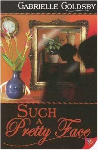 Cover Art for SUCH A PRETTY FACE by Gabrielle Goldsby