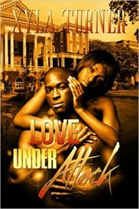 Cover Art for LOVE UNDER ATTACK by Xyla Turner