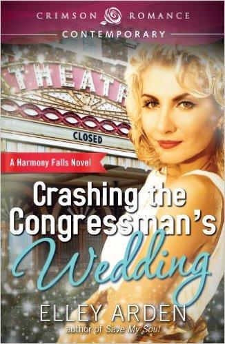 Cover Art for CRASHING THE CONGRESSMAN'S WEDDING by Elley Arden