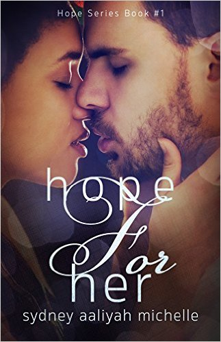 Cover Art for HOPE FOR HER by Sydney Aaliyah Michelle