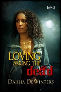 Cover Art for Loving Among the Dead by Dahlia DeWinters
