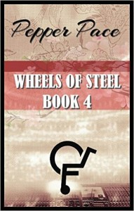 Cover Art for WHEELS OF STEEL: BOOK 4 by Pepper Pace