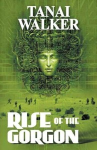 Cover Art for RISE OF THE GORGON by Tanai Walker