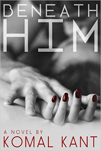 Cover Art for BENEATH HIM by Komal Kant