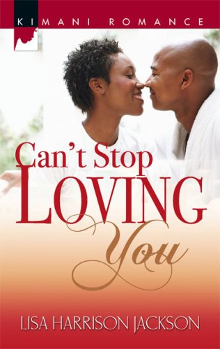 Cover Art for CAN'T STOP LOVING YOU by Lisa Harrison Jackson
