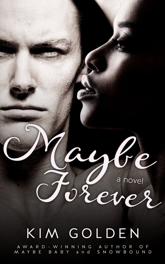 Cover Art for MAYBE FOREVER by Kim Golden