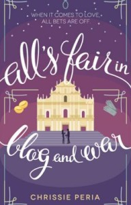 Cover Art for ALL'S FAIR IN BLOG AND WAR by Chrissie Peria