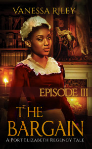 Cover Art for THE BARGAIN: EPISODE III by Vanessa Riley