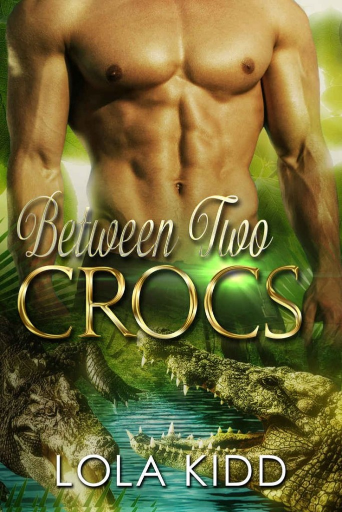 Cover Art for BETWEEN TWO CROCS by Lola Kidd
