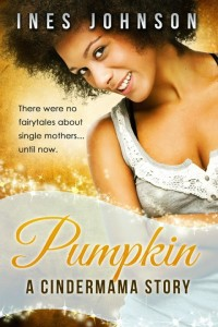Cover Art for PUMPKIN: A CINDERMAMA STORY by Ines Johnson