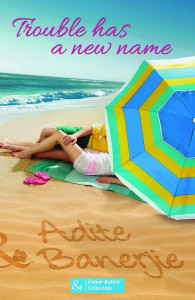 Cover Art for TROUBLE HAS A NEW NAME by Adite Banerjie