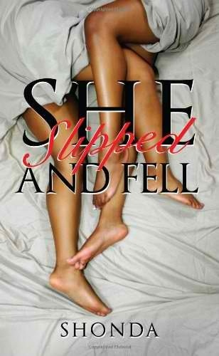 Cover Art for SHE SLIPPED AND FELL by Shonda