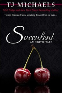 Cover Art for SUCCULENT by T.J. Michaels