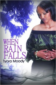 Cover Art for WHEN RAIN FALLS by Tyora Moody