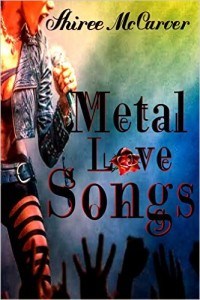 Cover Art for METAL LOVE SONGS by Shiree McCarver