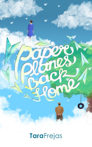 Cover Art for Paper Planes Back Home by Tara Frejas