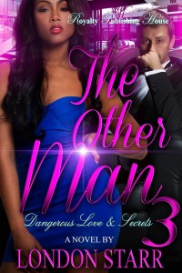 Cover Art for The Other Man: Dangerous Love and Secrets 3 by London Starr