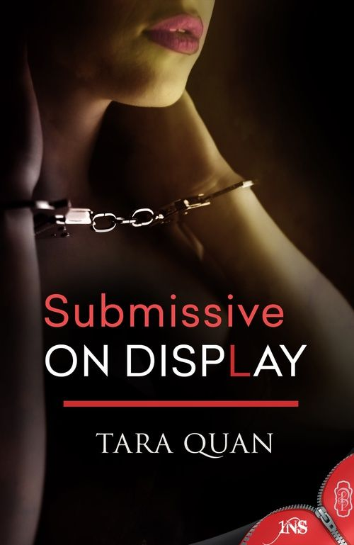 Cover Art for SUBMISSIVE ON DISPLAY by Tara Quan