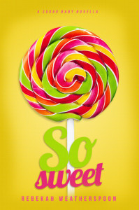Cover Art for SO SWEET by Rebekah Weatherspoon