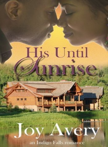 Cover Art for HIS UNTIL SUNRISE by Joy Avery