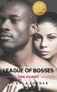 Cover Art for LEAGUE OF BOSSES: THE CLIENT by Xyla Turner