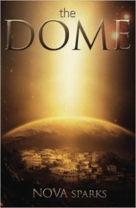 Cover Art for THE DOME by Nova Sparks