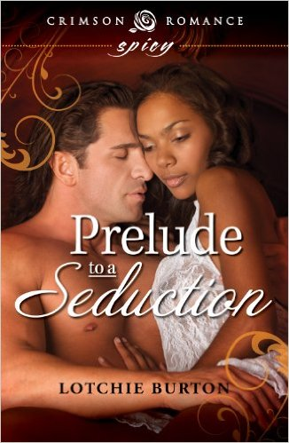 Cover Art for PRELUDE TO A SEDUCTION by Lotchie Burton