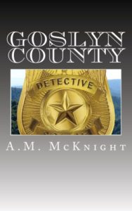 Cover Art for GOSLYN COUNTY by A.M. McKnight