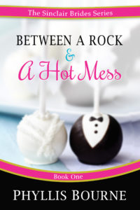 Cover Art for Between a Rock and a Hot Mess by Phyllis Bourne