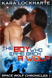 Cover Art for THE BOY WHO CAME BACK A WOLF by Kara Lockharte