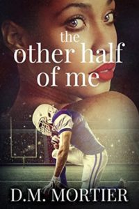 Cover Art for THE OTHER HALF OF ME by D.M. Mortier