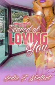 Cover Art for SCARED OF LOVING YOU by India T. Norfleet