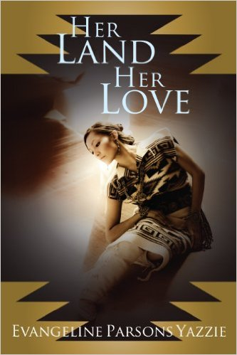 Cover Art for HER LAND, HER LOVE by Evangeline  Parsons Yazzie