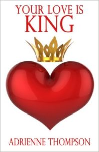 Cover Art for YOUR LOVE IS KING by Adrienne Thompson