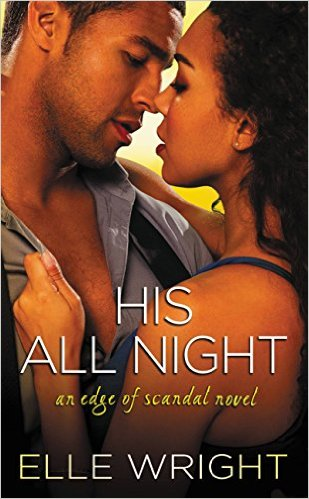 Cover Art for HIS ALL NIGHT by Elle Wright