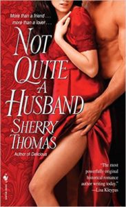 Cover Art for NOT QUITE A HUSBAND by Sherry Thomas