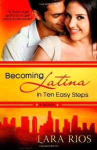 Cover Art for BECOMING LATINA IN 10 EASY STEPS by Lara Rios