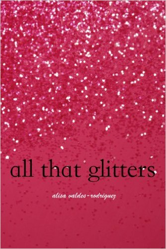 Cover Art for ALL THAT GLITTERS by Alisa Valdes-Rodriguez