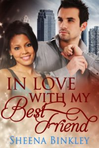 Cover Art for IN LOVE WITH MY BEST FRIEND by Sheena Binkley