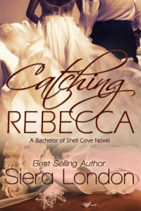 Cover Art for Catching Rebecca: A Bachelor of Shell Cove Novel by Siera London