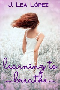 Cover Art for Learning to Breathe by J. Lea López