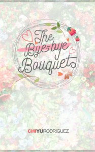 Cover Art for The Bye-Bye Bouquet by Chi Yu Rodriguez