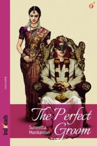 Cover Art for The Perfect Groom by Sumeetha Manikandan